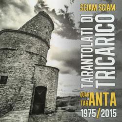 Sciam Sciam, dei Tarantolati di Tricarico